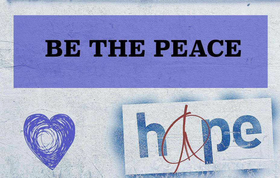 Be the Peace You Want to See in the World