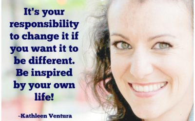 Be Inspired by Your Own Life! Conscious Conversation with Kathleen Ventura